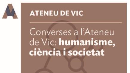 """Cicle de converses: """"Humanisme, ciència i societat"""""""